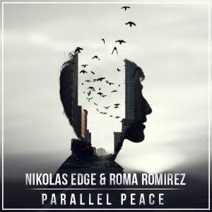 Nikolas Edge & Roma Romirez - Parallel Peace.