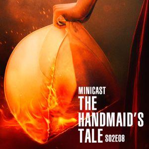 Minicast The Handmaid's Tale S02E08