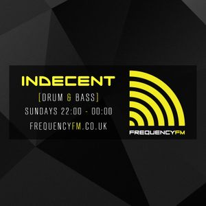 Indecent Drum Bass Frequency FM - 24th January 2016