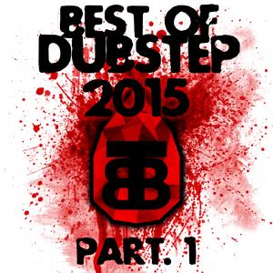 Best of DUBSTEP 2015 mix #1 (Doc-JJ x TBBass selecta)