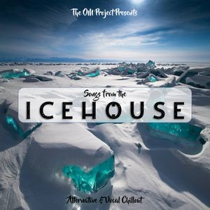 SONGS FROM THE ICEHOUSE 091: Alternative & Vocal Chillout