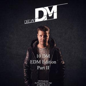 DeeJay DM - 10 DM EDM Edition Part II