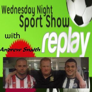 14/9/11- 7pm- The Wednesday Night Sports Show with Andrew Snaith