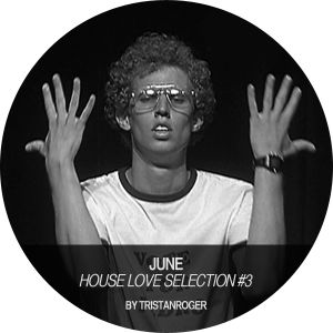 House love selection #3 (june)