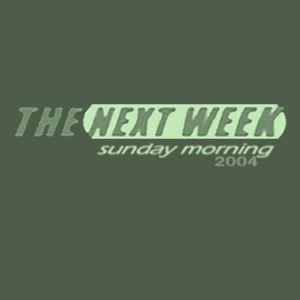 THE NEXT WEEK 'sunday morning', 2004