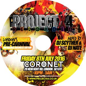 #PX4Reloaded - Pre Carnival Edtion Mix CD - Friday 8th July 2016 @ Coronet - Mixed By Scyther & Nate