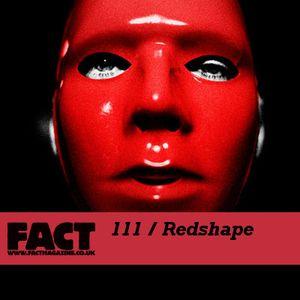 FACT Mix 111: Redshape