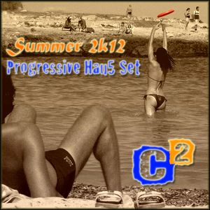 DJ C² - SUMMER 2k12 PROGRESSIVE HAU5 MIX