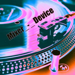 Mixer Device vol.06