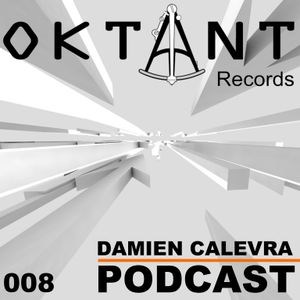 Oktant Records Podcast Episode 08 mixed by Damien Calevra