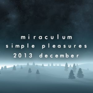 MiraculuM - Simple Pleasures 2013 December