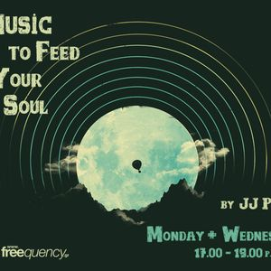 'Music to Feed Your Soul' by JJ Pallis 09-10-13