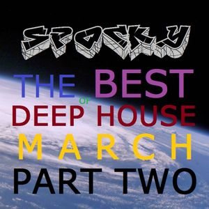 The Best Of Deep House (March Part Two)