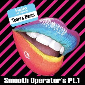 Tears 4 Beers - Smooth Operator's Pt.1