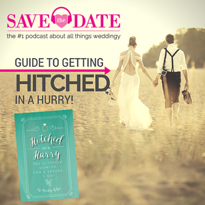022: Hitched in a Hurry-Planning a Wedding FAST
