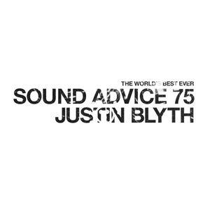 Sound Advice 75: Justin Blyth
