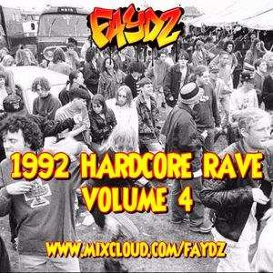 1992 Hardcore Rave (Volume 4) DJ Faydz