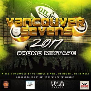 2017 CANADA SEVENS VANCOUVER PROMO MIX [Afrobeat,  Dancehall, Top 40]