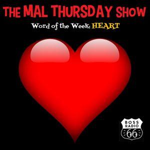 The Mal Thursday Show on Boss Radio 66: Heart