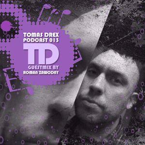 Tomas Drex PODCAST 013 - guestmix by Roman Zawodny
