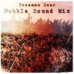 Freeman Bear - Rubble Bound (Mix)