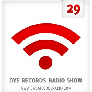 OYE Records Radio Show #29