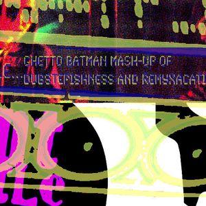 GIANT-TURTLE... GHETTO BATMAN MASH UP OF DUBSTEPISHNESS AND REMYXACATION