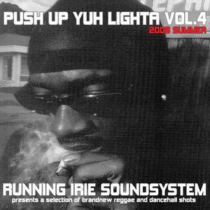 PUSH UP YUH LIGHTA VOL.4