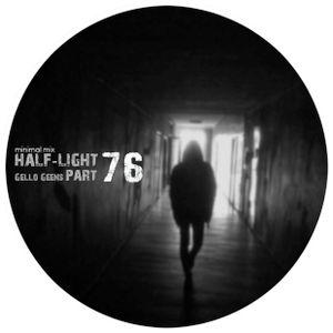 Gello Geens - half-light part 76