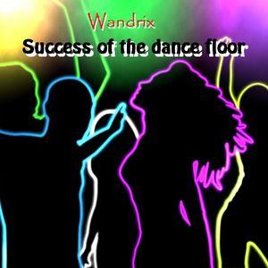 Wandrix - Success of the dance floor