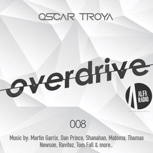 Oscar Troya - Overdrive 008 (Alfa Radio)