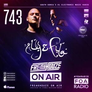 Freakhouze On Air 743 ● Aly & Fila