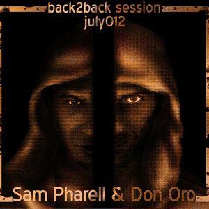 Sam Pharell & Don Oro Back2Back Session 2012