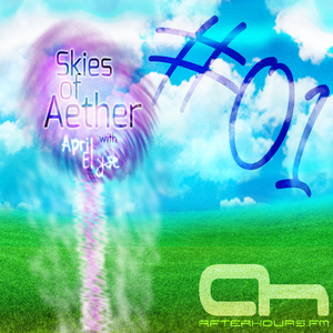 Skies of Aether with April Elyse Episode 001 on Afterhours.fm