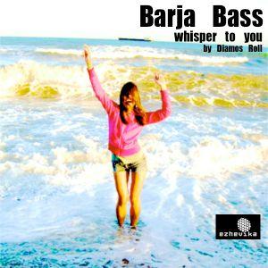 Diamos Roll - Barja Bass (whisper to you)
