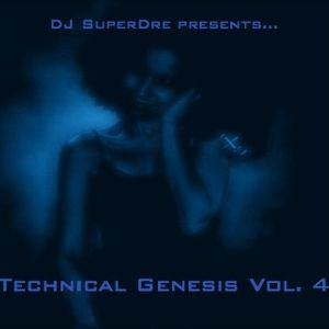 SuperDre presents...Technical Genesis Vol. 4