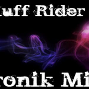 Dj Ruff Rider - Tronik Mix 08.04.11