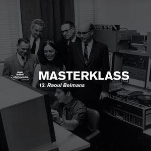 Masterklass #13 - A Retrospective To Nu House by Raoul Belmans