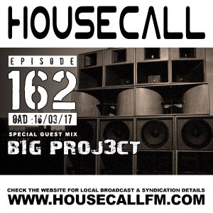 Housecall EP#162 (16/03/17) incl. a guest mix from B1G PR0J3CT