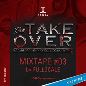 Take Over The Mixtape #03 by FULLSCALE