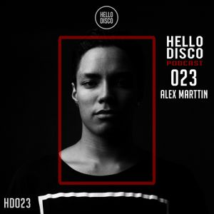HD023 - Hello Disco Podcast #023 With Alex Marttin