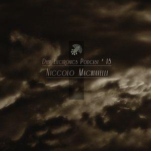 Deep Electronics Podcast # 18 - Niccolo Machiavelli