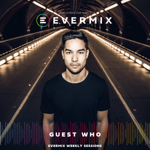 Evermix Presents 'Guest Who'