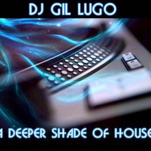 DJ Gil Lugo - A Deeper Shade Of House