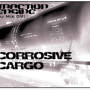 Traction Engine Dj Mix 09: Corrosive Cargo