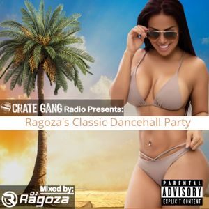 DJ Ragoza  - Ragoza's Classic Dancehall Party (Explicit)