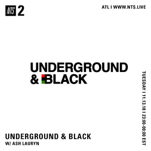 Underground and Black w/ Ash Lauryn - 13th November 2018