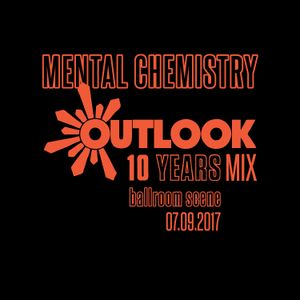 Mental Chemistry@Outlook 10Years Anniversary Mix