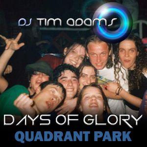 DJ Tim Adams - Days of Glory (Quadrant Park)