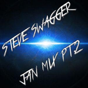 Steve Swagger Jan Mix Pt. 2